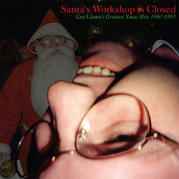 Cover art for Santa's Workshop is Closed: Guy Llama's Greatest Xmas Hits 1990-1993